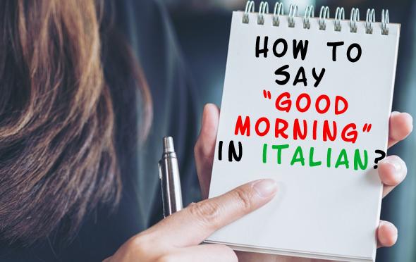 Good morning in Italian