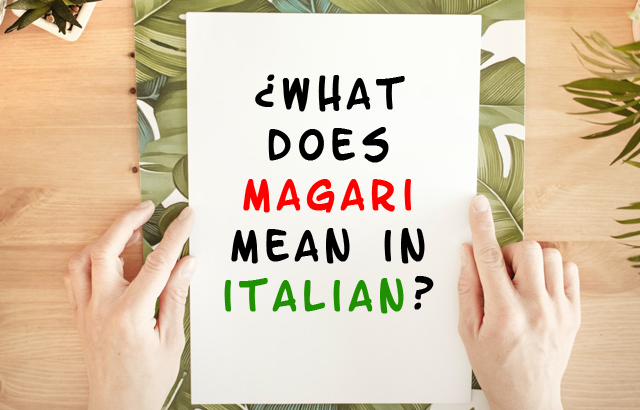 Magari mean in Italian